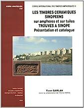 Les timbres céramiques sinopéens sur amphores et sur tuiles trouvés à Sinope: Présentation et catalogue