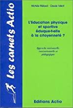L'éducation physique et sportive éduque-t-elle à la citoyenneté ?: Approche notionnelle, institutionnelle et pédagogique