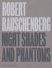 Robert Rauschenberg - Night Shades and Phantoms