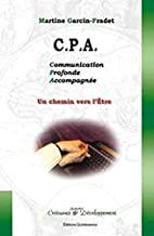 CPA : un chemin vers l'Etre par la Communication Profonde Accompagnée