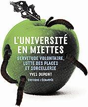 L'Université en miettes: Servitude volontaire, lutte des places et sorcellerie