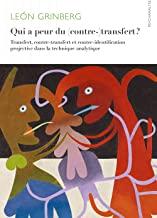 Qui a peur du (contre-)transfert ?: Transfert, contre-transfert et contre-identification projective dans la technique analytique