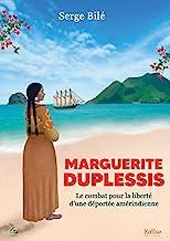 Marguerite Duplessis : Le combat pour la liberté d'une déportée amérindienne