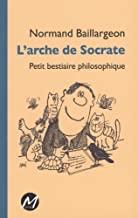L'arche de socrate : petit bestiaire philosophique