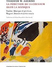 La fonction de la couleur dans la musique: Timbre, musique et peinture, Wagner, Strauss et autres essais