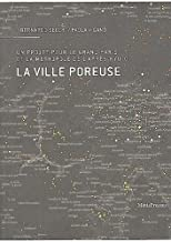 La ville poreuse. Un projet pour le grand Paris et la métropole de l'après-kyoto