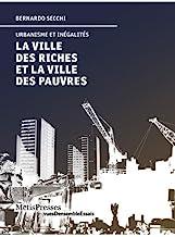 La ville des riches et la ville des pauvres, Urbanisme et inégalités