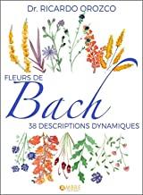 Fleurs de Bach: 38 descriptions dynamiques