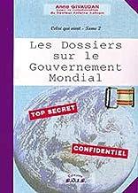 Celui qui vient, tome 2 : Les Dossiers sur le gouvernement mondial