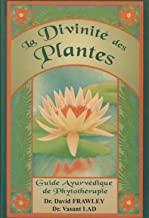 La Divinité des Plantes: Guide Ayurvédique de Phytothérapie