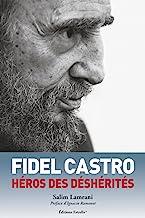Fidel Castro, héros des déshérités