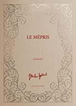 Le mépris: (Avec les partitions manuscrites de George Delerue et les lettres d'engagement des acteurs)