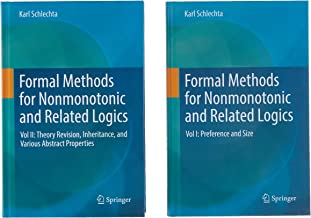 Formal Methods for Nonmonotonic and Related Logics: Preference and Size / Theory Revision, Inheritance, and Various Abstract Properties: Vol. I: ... Inheritance, and Various Abstract Properties