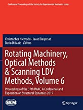 Rotating Machinery, Optical Methods & Scanning Ldv Methods: Proceedings of the 37th Imac, a Conference and Exposition on Structural Dynamics 2019