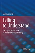 Telling to Understand: The Impact of Narrative on Autobiographical Memory