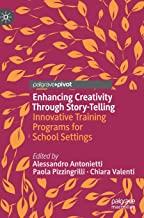 Enhancing Creativity Through Story-Telling: Innovative Training Programs for School Settings