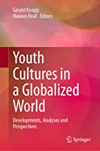 Youth Cultures in a Globalized World: Developments, Analyses and Perspectives