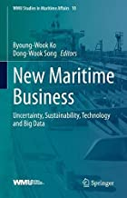 New Maritime Business: Uncertainty, Sustainability, Technology and Big Data: 10