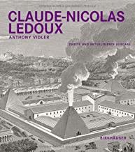 Claude-nicolas Ledoux: Architektur Und Utopie Im Zeitalter Der Französischen Revolution