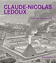 Claude-Nicolas Ledoux: Architecture and Utopia in the Era of the French Revolution