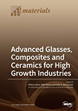 Advanced Glasses, Composites and Ceramics for High Growth Industries