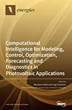 Computational Intelligence for Modeling, Control, Optimization, Forecasting and Diagnostics in Photovoltaic Applications