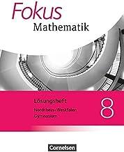 Fokus Mathematik - Nordrhein-Westfalen - Ausgabe 2013: Fokus Mathematik 8. Schuljahr. Lösungen Kernlehrpläne Gymnasium Nordrhein-Westfalen