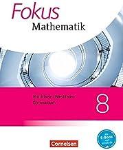 Fokus Mathematik - Nordrhein-Westfalen - Ausgabe 2013: Fokus Mathematik 8. Schuljahr. Schülerbuch Kernlehrpläne Gymnasium Nordrhein-Westfalen
