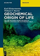 Geochemical Origin of Life: The Link Between Transition Metals, Organic Synthesis and Autotrophic Cells