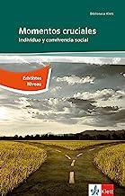 Momentos cruciales / Individuo y convivencia social: Erhöhtes Niveau: Abiturausgabe (B2+). Spanische Originaltexte mit Annotationen
