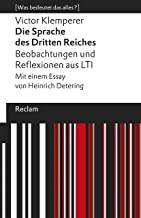 Die Sprache des Dritten Reiches. Beobachtungen und Reflexionen aus LTI: Mit einem Essay von Heinrich Detering. [Was bedeutet das alles?]: 14065