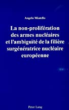 La non-prolifération des armes nucléaires et l'ambiguïté de la filière surgénératrice nucléaire européenne