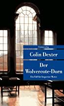 Der Wolvercote-Dorn: Kriminalroman. Ein Fall für Inspector Morse 9: Kriminalroman. Ein Fall fr Inspector Morse 9 (Unionsverlag Taschenbücher)