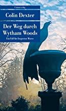Der Weg durch Wytham Woods: Kriminalroman. Ein Fall für Inspector Morse 10: Kriminalroman. Ein Fall fr Inspector Morse 10 (Unionsverlag Taschenbücher)