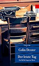 Der letzte Tag: Kriminalroman. Ein Fall für Inspector Morse 13