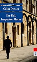 Ihr Fall, Inspector Morse: Kriminalerzählungen. Ein Fall für Inspector Morse 14