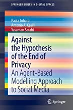 Against the Hypothesis of the End of Privacy: An Agent-Based Modelling Approach to Social Media