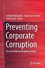 Preventing Corporate Corruption: The Anti-Bribery Compliance Model