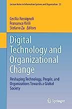 Digital Technology and Organizational Change: Reshaping Technology, People, and Organizations Towards a Global Society: 23