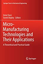 Micro-Manufacturing Technologies and Their Applications: A Theoretical and Practical Guide