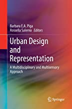 Urban Design and Representation: A Multidisciplinary and Multisensory Approach
