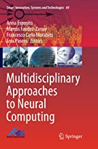 Multidisciplinary Approaches to Neural Computing: 69