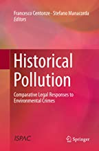 Historical Pollution: Comparative Legal Responses to Environmental Crimes