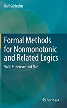 Formal Methods for Nonmonotonic and Related Logics: Preference and Size: Vol I: Preference and Size