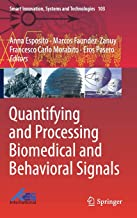 Quantifying and Processing Biomedical and Behavioral Signals: 103