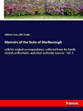 Memoirs of the Duke of Marlborough: with his original correspondence, collected from the family records at Blenheim, and other authentic sources - Vol. 3