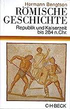 Römische Geschichte: Republik und Kaiserzeit bis 284 n. Chr