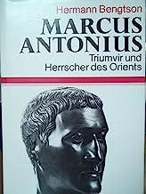Marcus Antonius Triumvir und Herrscher des Orients