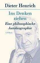 Ins Denken ziehen: Eine philosophische Autobiographie