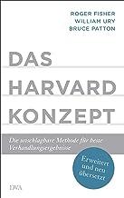 Das Harvard-Konzept: Die unschlagbare Methode für beste Verhandlungsergebnisse - Erweitert und neu übersetzt